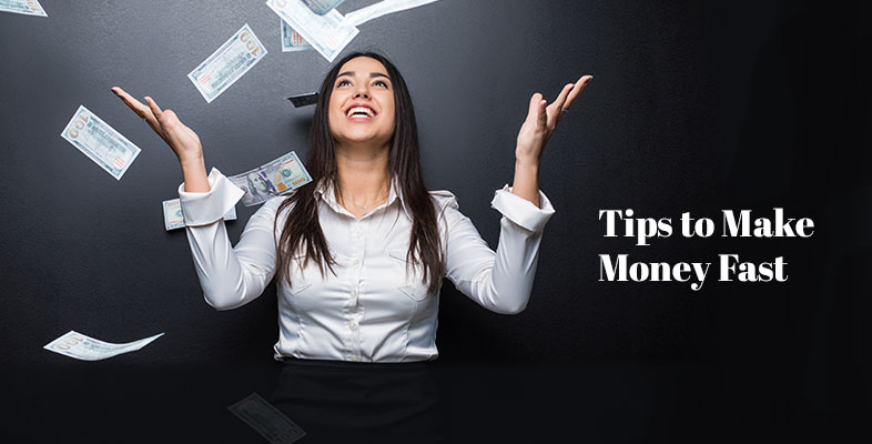 Tips to Make Money Fast