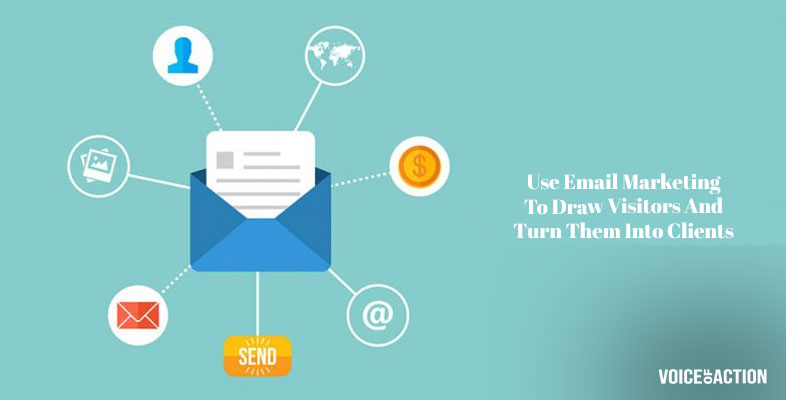 Use Email Marketing To Draw Visitors And Turn Them Into Clients